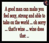 I don't know where I'd be w/out my wine!
